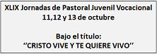 XLIX Jornadas Pastoral Juvenil Vocacional